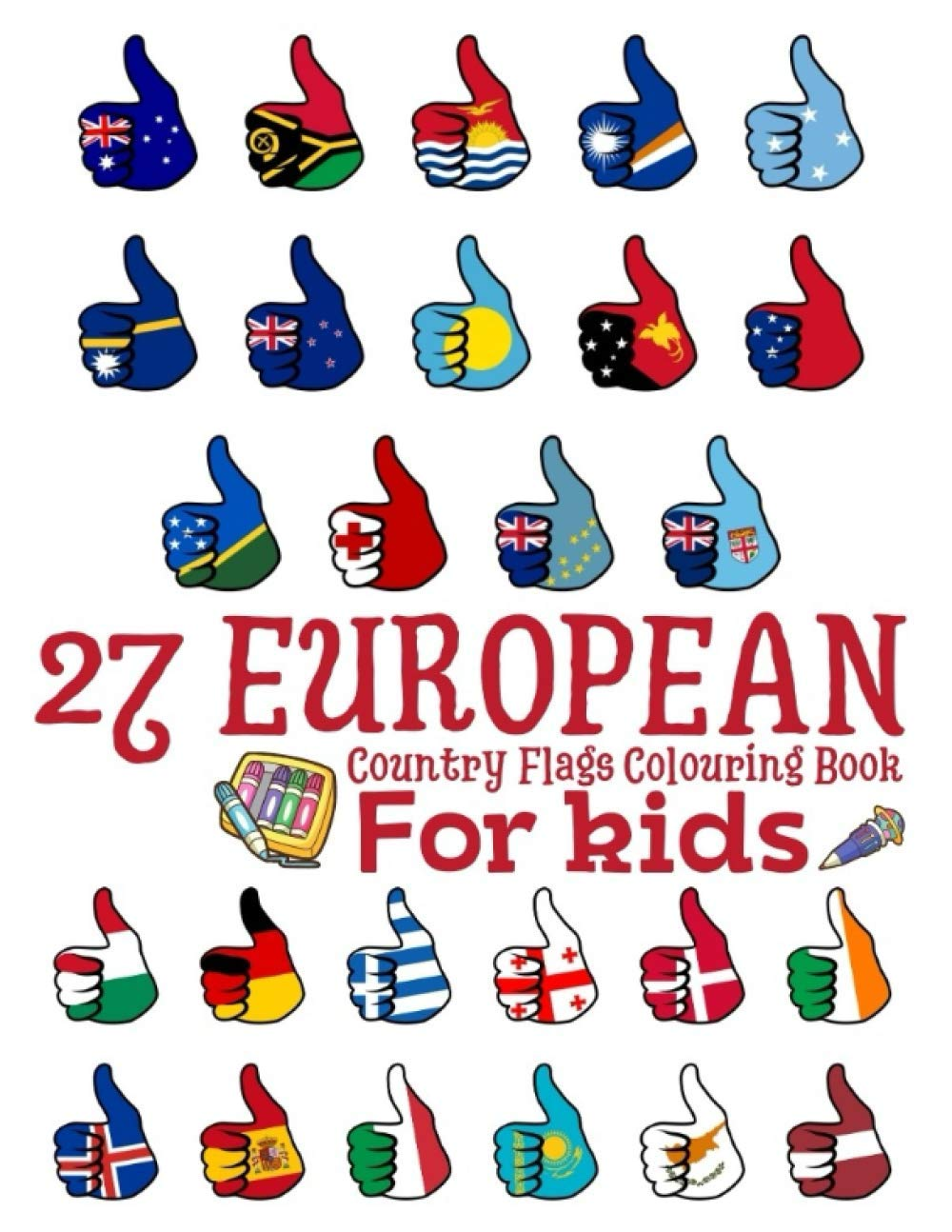 Country Flags Colouring Book 27 European Countries Flags Coloring Book For Kids A Great Art Book Gift For Children With Color Guides To Coloring Fun Learning Designs On Single Sided Rosey Mr