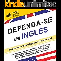Defenda-se em Inglês: Frases para falar desde o primeiro dia! (áudio gratuito incluído)