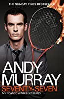 Andy Murray: Seventy-Seven: My Road To Wimbledon