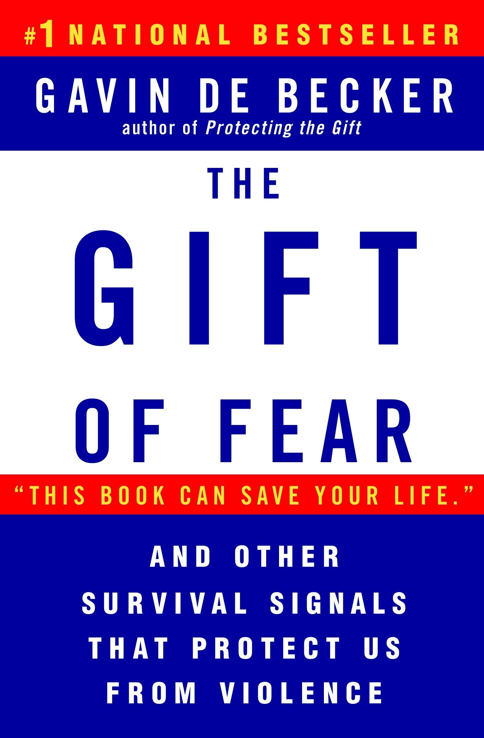 The Gift of Fear and Other Survival Signals that Protect Us From Violence by Dell Publishing Company