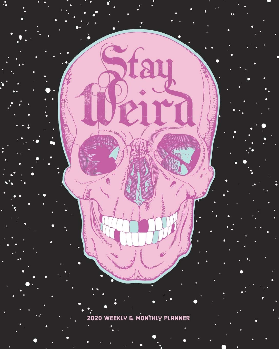Amazon Com Stay Weird 2020 Weekly Monthly Planner Pastel Goth