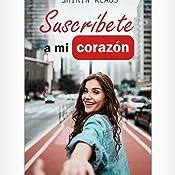 Suscríbete a mi corazón: El amor en tiempos de Youtube eBook ...