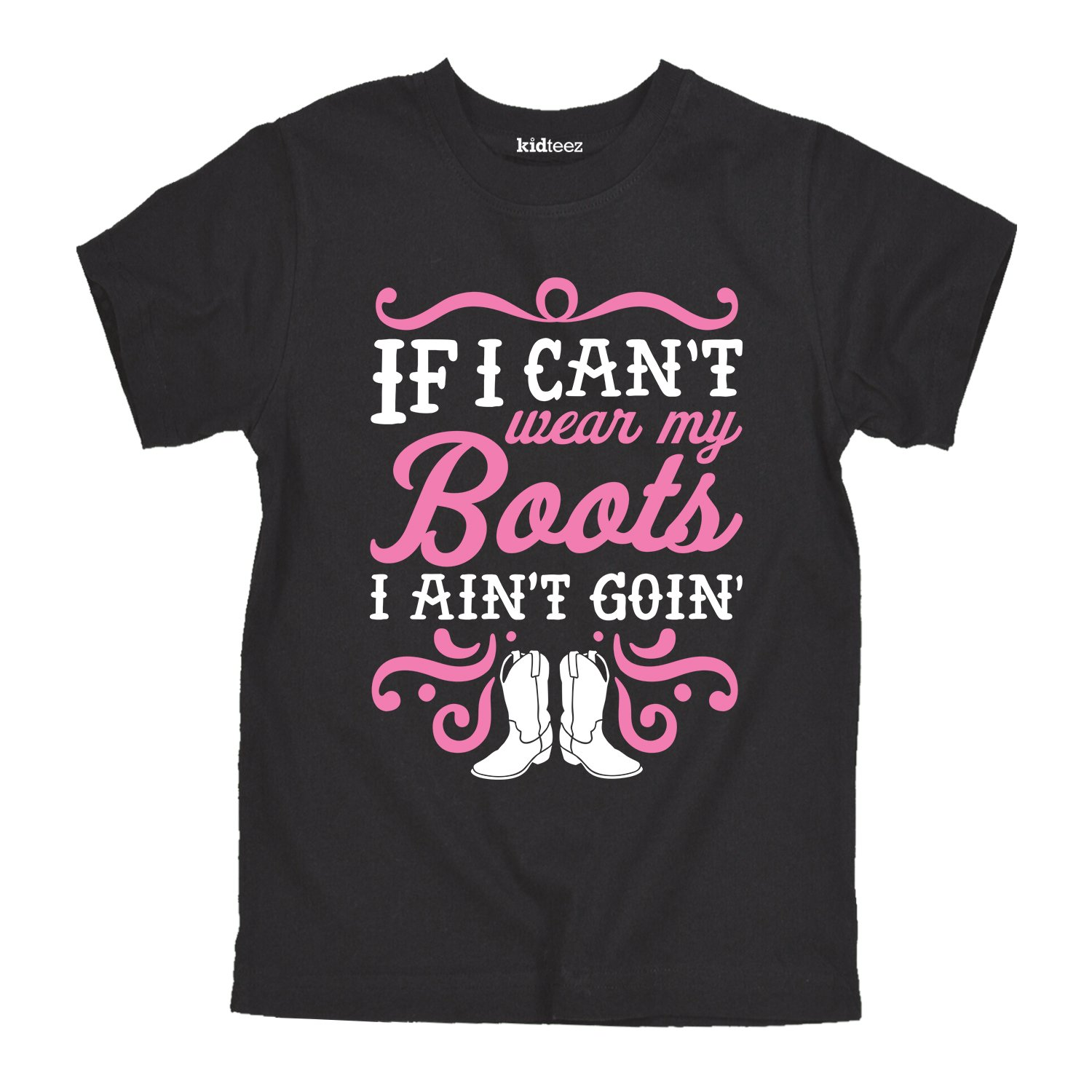 If I Cant Wear My Boots Aint Goin-Toddler Short Sleeve Tee