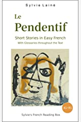 Le Pendentif, Short Stories in Easy French: with Glossaries throughout the Text (Easy French Reader Series for Beginners t. 1) (French Edition) Kindle Edition