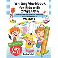 Writing Workbook for Kids with Dyslexia. 100 activities to improve writing and reading skills of dyslexic children…