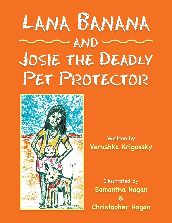 Lana Banana and Josie the Deadly Pet Protector: Krigovsky ...