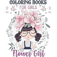 Flower Girls: Wedding Coloring Book for Girls: Of Cute Dresses, Hairstyles, Headpiece & Kawaii Inspirational Gifts, Super Fun Cute Floral Girl Wedding ... Age 4-8, 8-12, Kids, Tweens, Teens & Adults!