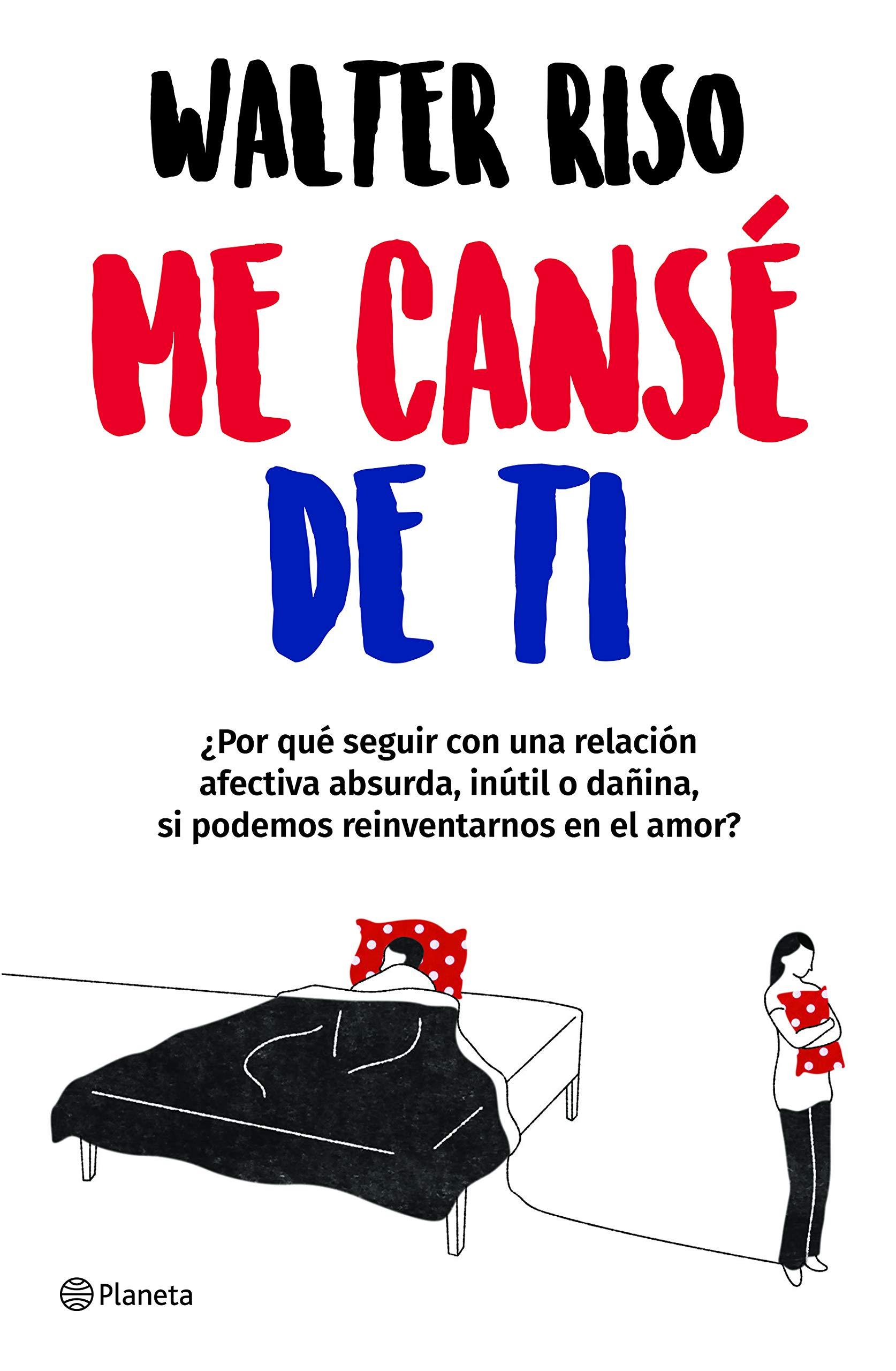 Me Cansé De Ti Riso Walter 9786070757211 Books Amazon Ca