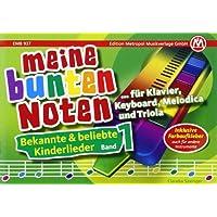 Meine bunten Noten für Klavier, Keyboard, Melodica und Triola: Bekannte & beliebte Kinderlieder Band 1
