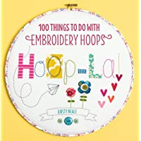 Hoop La!: 100 Things to Do With Embroidery Hoops