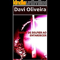 VISÕES DE SOLFIER AO ENTARDECER