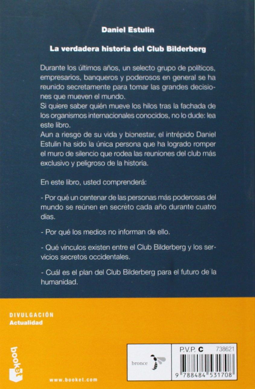 La verdadera historia del Club Bilderberg Divulgación: Amazon.es: Estulin, Daniel, Tofiño Quesada, Ignacio, Rebón Rodríguez, Marta Ingrid: Libros