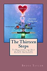 The Thirteen Steps: To Realizing the Self as One with Pure Source Awareness Paperback