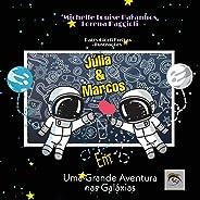 Júlia e Marcos: Em Uma Grande Aventura na Galáxia