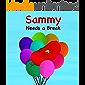 Sammy Needs a Break (Sammy Bird)