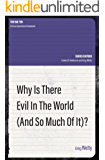 Why Is There Evil In The World (and so much of it) (Big 10 series Book 3)
