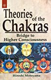 Theories of the Chakras: Bridge to Higher Consciousness: Insights into Our Subtle Energy System