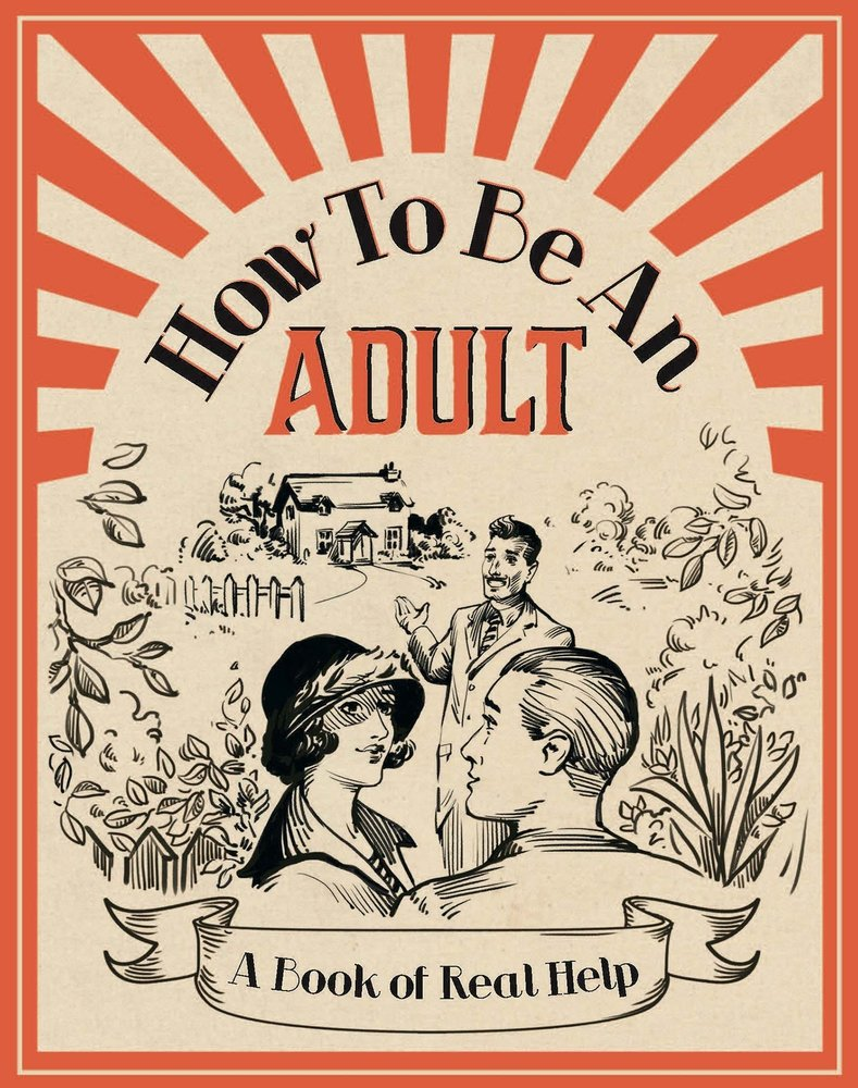 Download How To Be an Adult: A Book of Real Help PDF