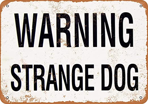 Warning Strange Dog Placa Cartel Vintage Estaño Signo Metal ...