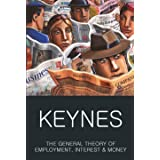 The General Theory of Employment, Interest and Money: With the Economic Consequences of the Peace (Classics of World Literatu