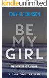 Be My Girl (A Dark Tides Thriller Book 1) (English Edition)