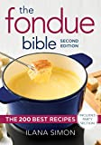 Fondue Bible: The 200 Best Recipes