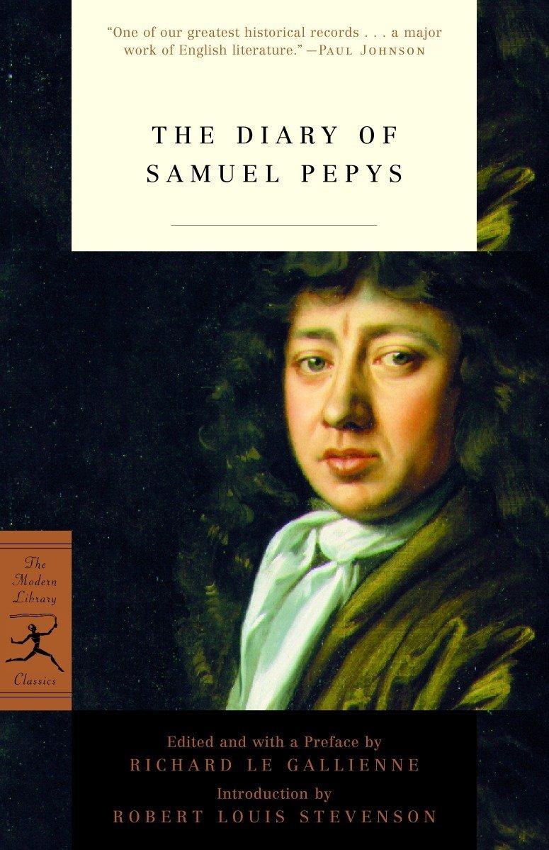 The Diary of Samuel Pepys (Modern Library Classics): Samuel Pepys, Richard  Le Gallienne, Robert Louis Stevenson: 9780812970715: Amazon.com: Books