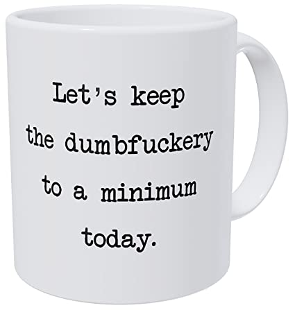 0dbe887c819 Amazon.com: Wampumtuk Let's Keep It Friendly And Peaceful Today Funny  Coffee Mug 11 Ounces Inspirational And Motivational: Kitchen & Dining