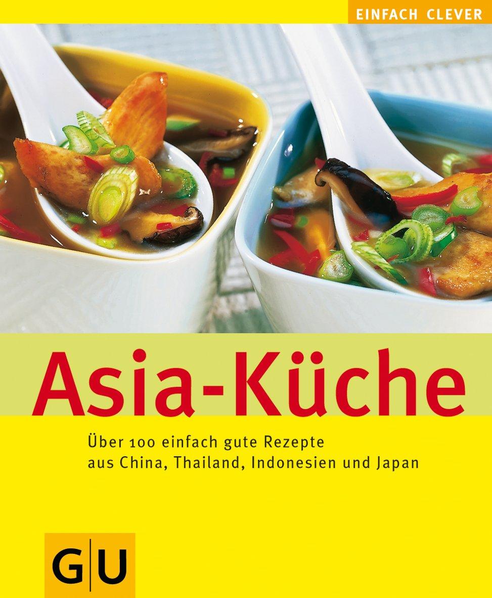 Asia-Küche (GU Altproduktion): Amazon.de: Bücher