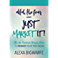 Ditch the Fear! and Just Market It!: Simple & Low Cost Book Marketing Strategies