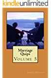 Marriage Quips: Volume 5