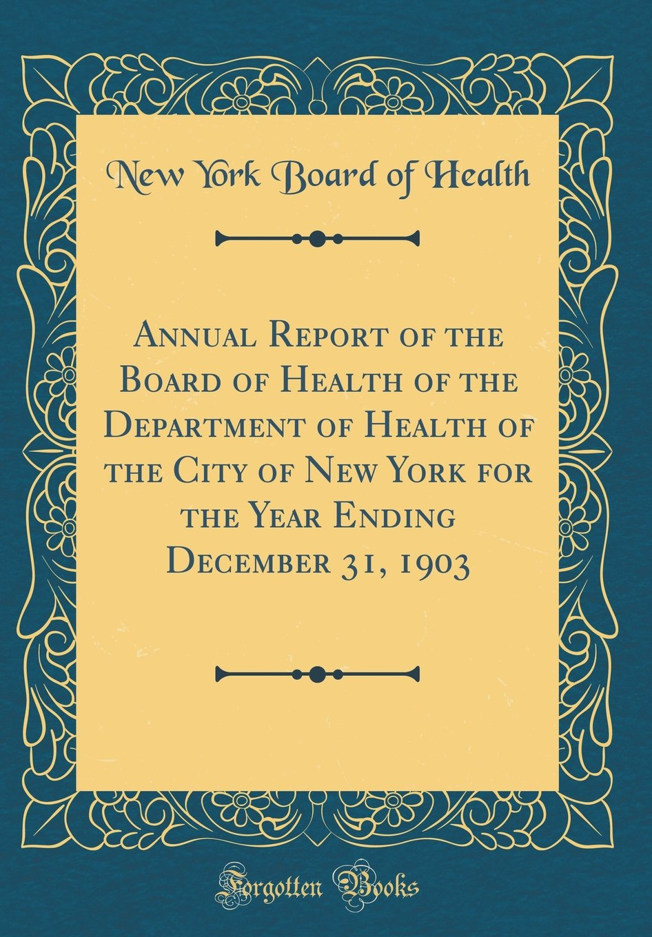 Annual Report of the Board of Health of the Department of Health of the City of New York for the Year Ending December 31, 1903 (Classic Reprint) ebook