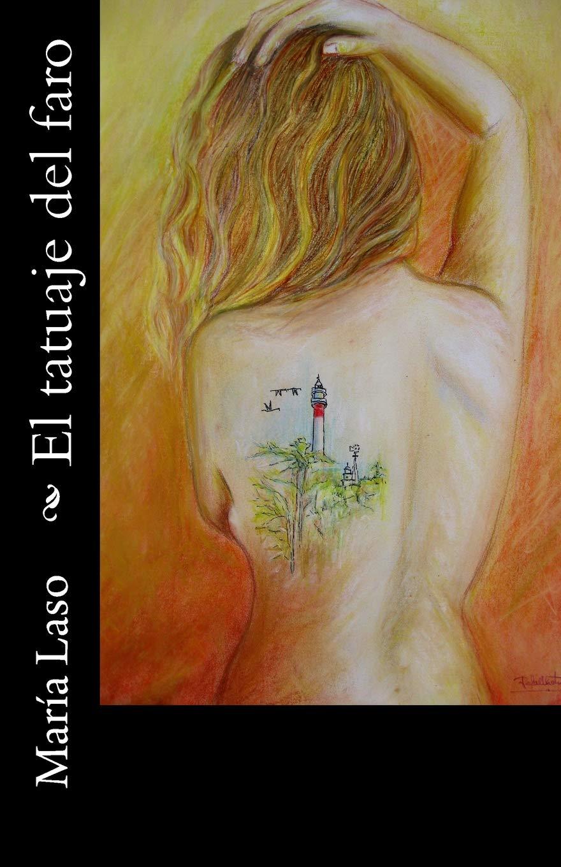El Tatuaje del faro: Amazon.es: Laso, María: Libros