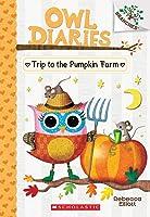 The Trip To The Pumpkin Farm (Owl Diaries