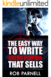 The Easy Way to Write Crime Fiction That Sells (English Edition)