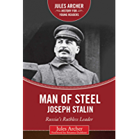 Man of Steel: Joseph Stalin: Russia's Ruthless Ruler (Jules Archer History for Young Readers) (English Edition)