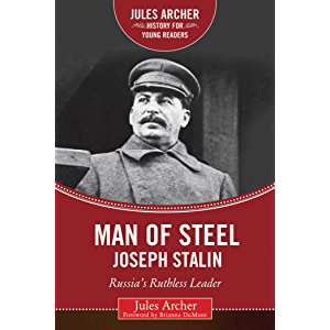 Man of Steel: Joseph Stalin: Russia's Ruthless Ruler (Jules Archer History for Young Readers)