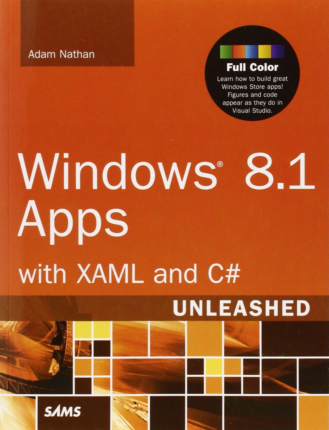 Windows 8.1 Apps with XAML and C# Unleashed: Amazon.es: Adam Nathan: Libros  en idiomas extranjeros