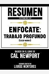 Resumen Extendido De Enfocate: Trabajo Profundo (Deep Work) - Basado En El Libro De Cal Newport (Spanish Edition) Kindle Edition