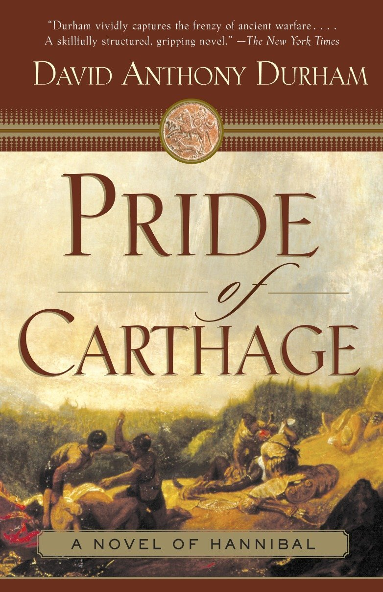 Pride of Carthage: A Novel of Hannibal, Durham, David Anthony