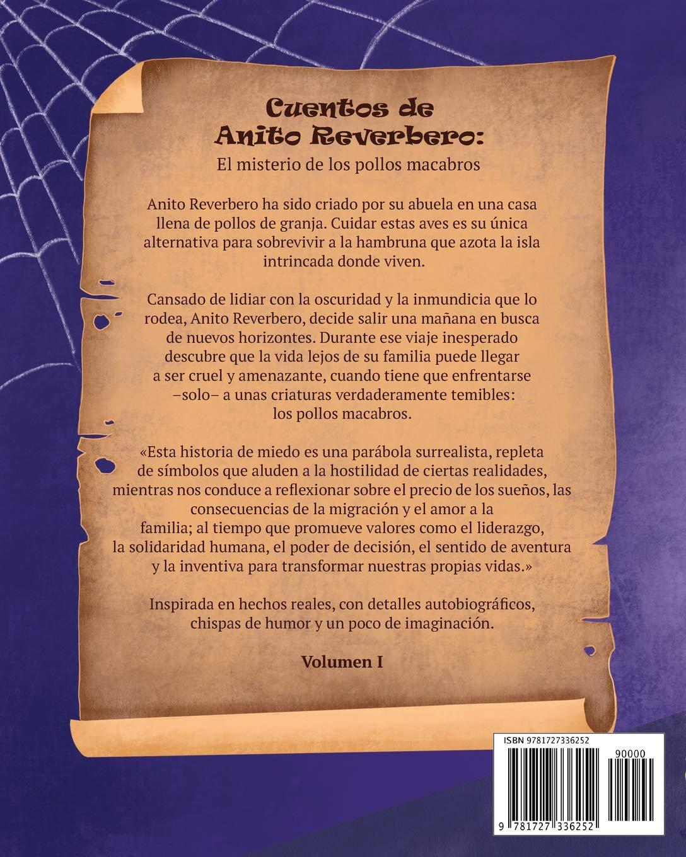 Cuentos de Anito Reverbero: El misterio de los pollos macabros (Spanish Edition): Rubens Riol, Denise Turu: 9781727336252: Amazon.com: Books