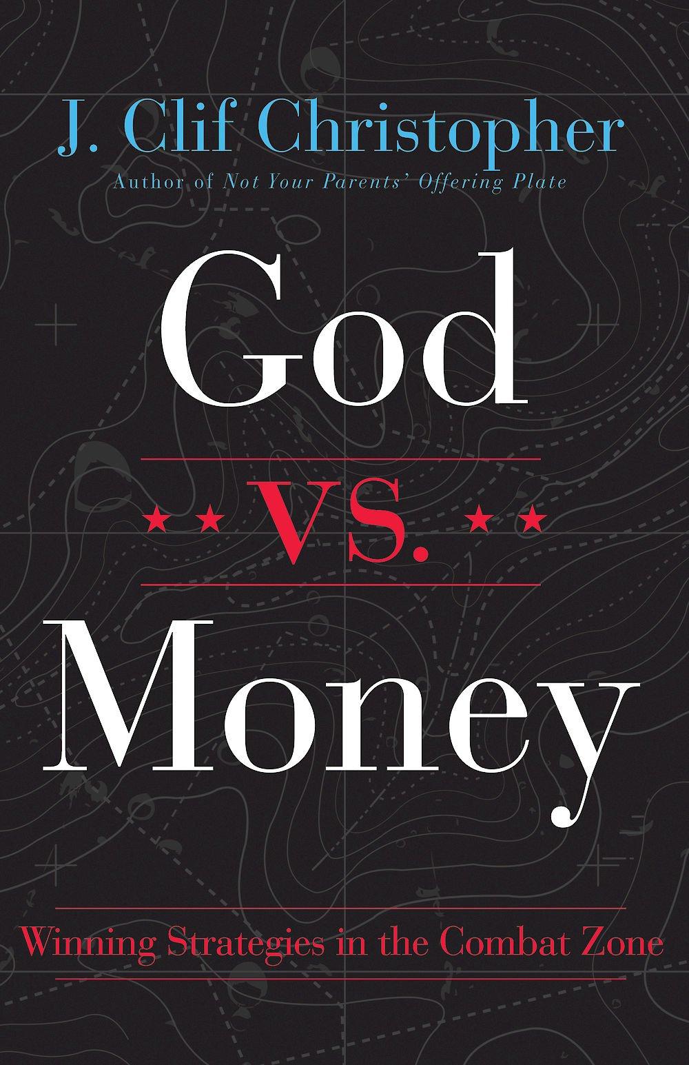 God vs. Money: Winning Strategies in the Combat Zone ePub fb2 ebook