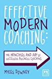 Effective Modern Coaching by Myles Downey (29-Oct-2014) Paperback