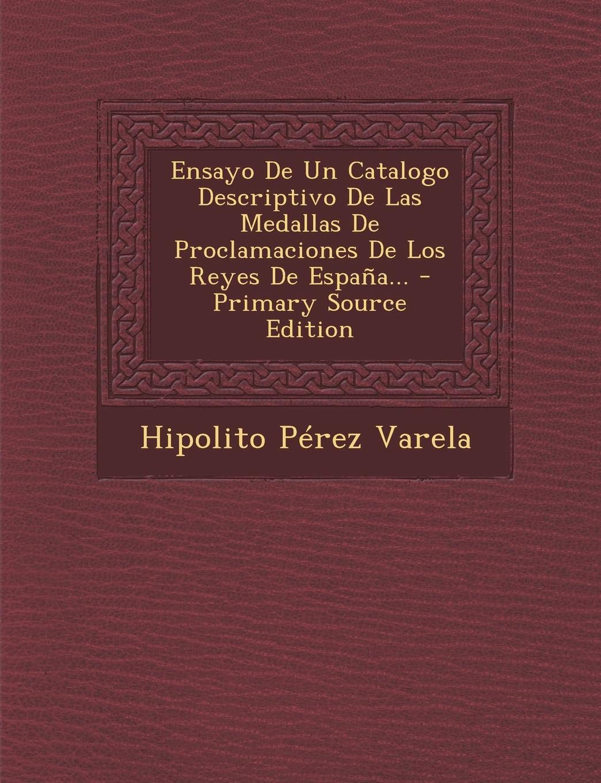 Ensayo De Un Catalogo Descriptivo De Las Medallas De ...