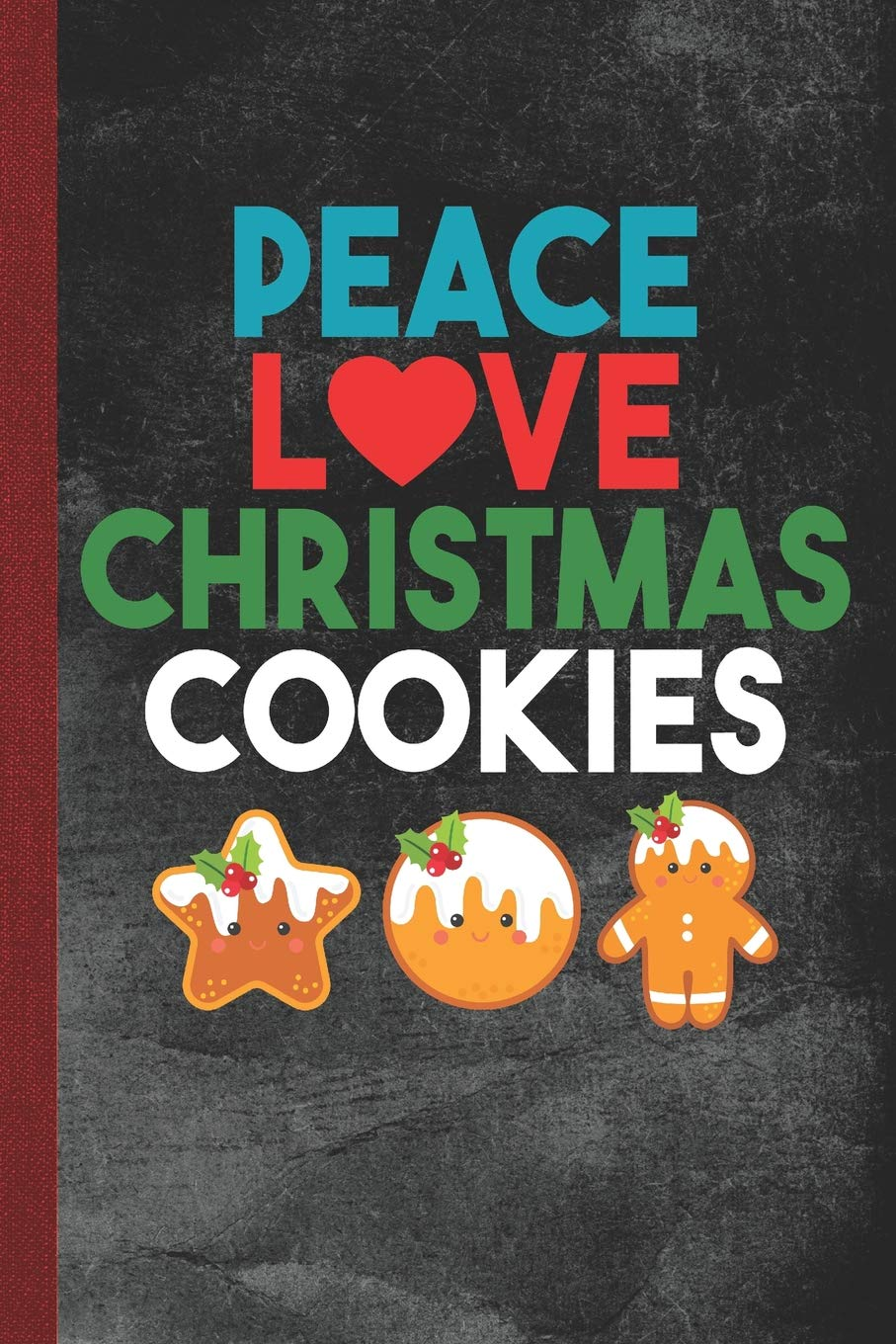 Christmas Cookie Recipes 2019.Peace Love Christmas Cookies Christmas Cookie Baking Recipe