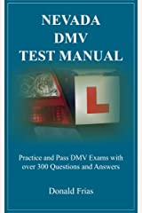 NEVADA DMV TEST MANUAL: Practice and Pass DMV Exams with over 300 Questions and Answers Kindle Edition