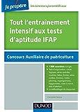 Tout l'entraînement intensif aux tests d'aptitude IFAP - 2e éd. - Planning, Logigramme, Organigramme: Planning, Logigr., Organigr., Cases à noircir, ... Nombres, Lettres, Formes, Dominos, Cartes