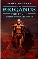 The Brigands: The Favor: Players of the Game Book 2.5 Kindle Edition