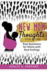 New Mom Thoughts: Real Questions for Moms with Real Feelings (Black & Gold Version) Paperback