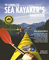 The Complete Sea Kayakers Handbook Second